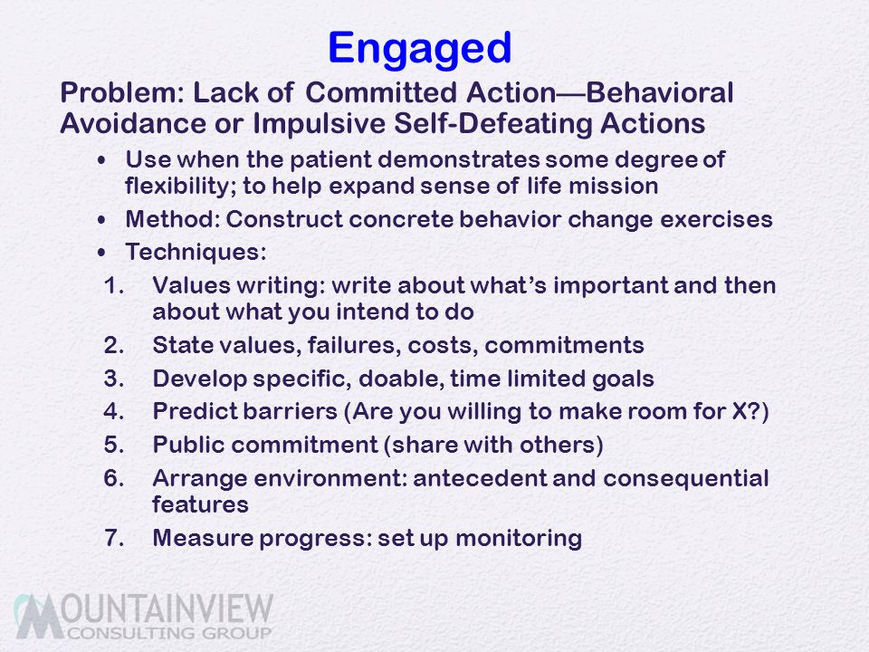 Engaged Problem: Lack of Committed Action—Behavioral Avoidance or Impulsive Self-Defeating Actions.
