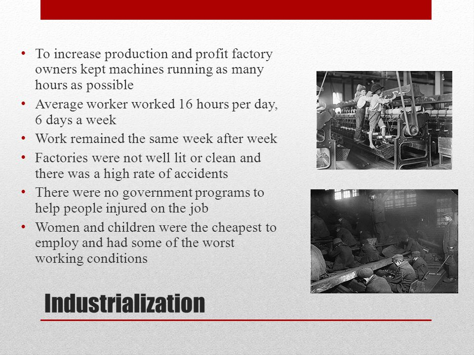 To increase production and profit factory owners kept machines running as many hours as possible