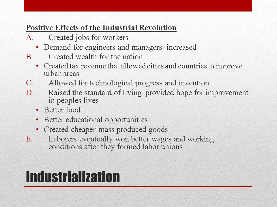 Industrialization Positive Effects of the Industrial Revolution