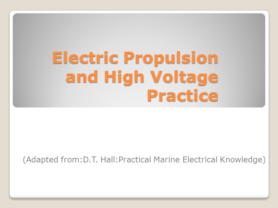 Electric Propulsion and High Voltage Practice