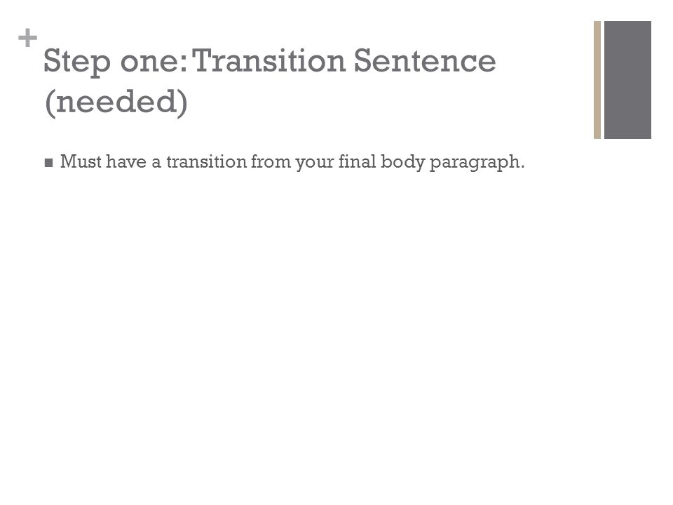 Step one: Transition Sentence (needed)
