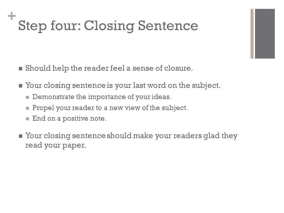 Step four: Closing Sentence