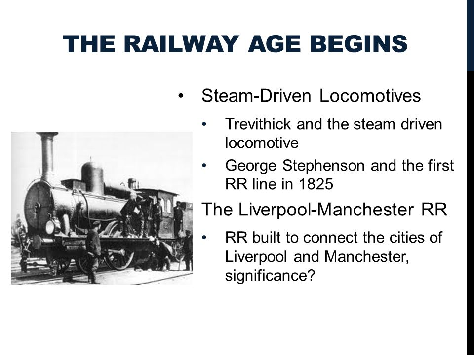 The Railway Age Begins Steam-Driven Locomotives