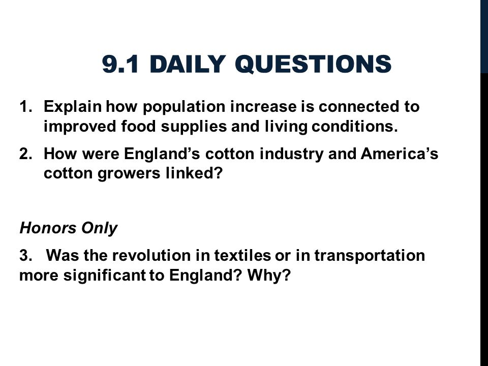 9.1 Daily Questions Explain how population increase is connected to improved food supplies and living conditions.