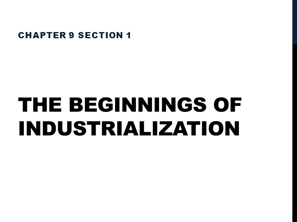 The Beginnings of Industrialization
