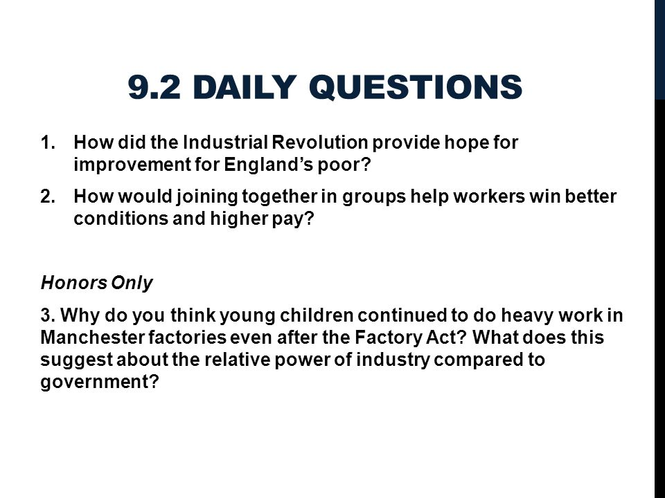 9.2 Daily Questions How did the Industrial Revolution provide hope for improvement for England's poor