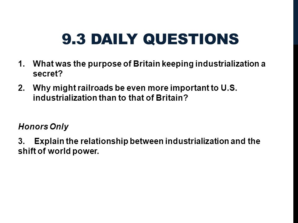 9.3 Daily Questions What was the purpose of Britain keeping industrialization a secret