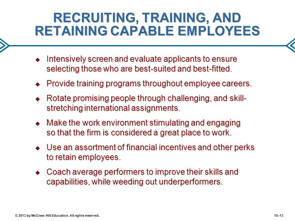 RECRUITING, TRAINING, AND RETAINING CAPABLE EMPLOYEES
