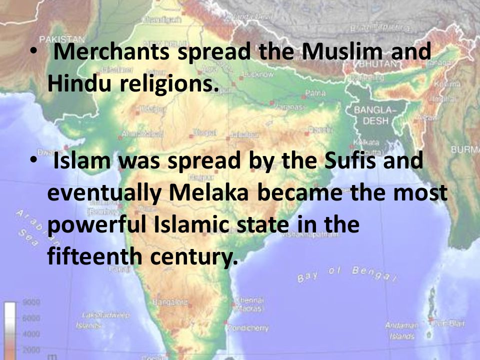 Merchants spread the Muslim and Hindu religions.