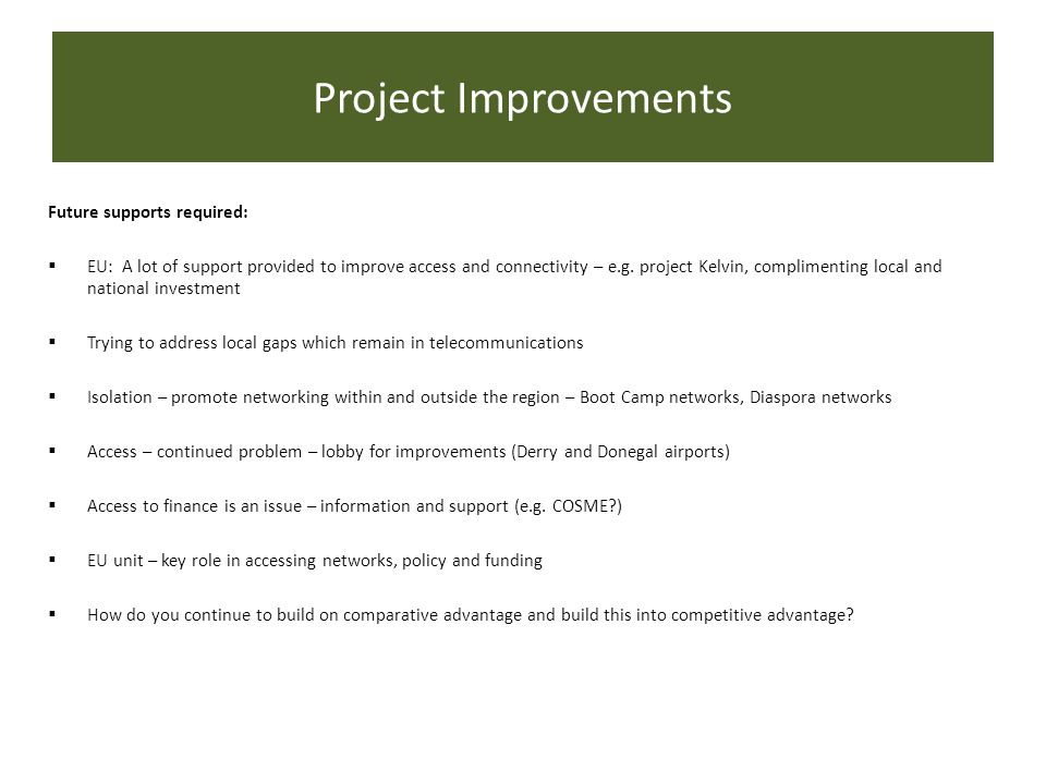 Project Improvements Future supports required: