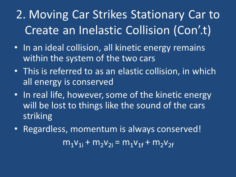 2. Moving Car Strikes Stationary Car to Create an Inelastic Collision (Con'.t)