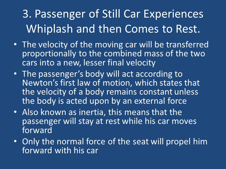 3. Passenger of Still Car Experiences Whiplash and then Comes to Rest.