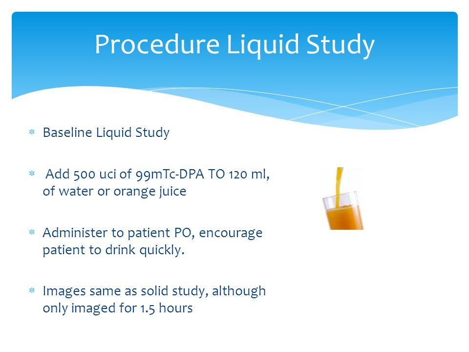 Procedure Liquid Study