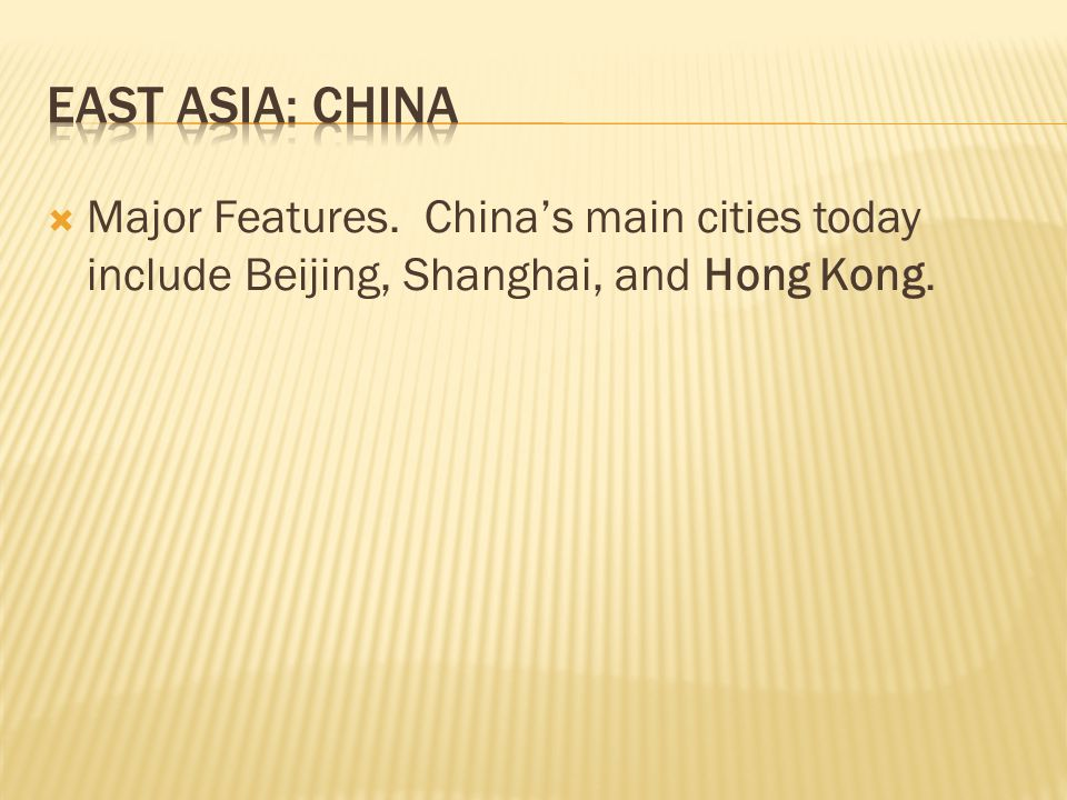 East Asia: China Major Features.