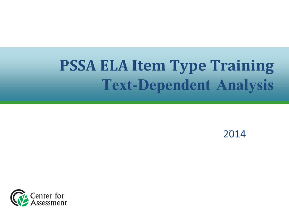 PSSA ELA Item Type Training Text-Dependent Analysis
