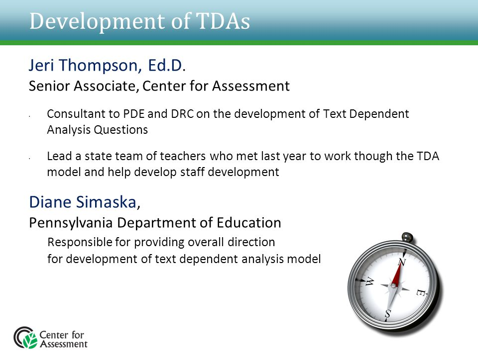 Development of TDAs Jeri Thompson, Ed.D. Senior Associate, Center for Assessment.