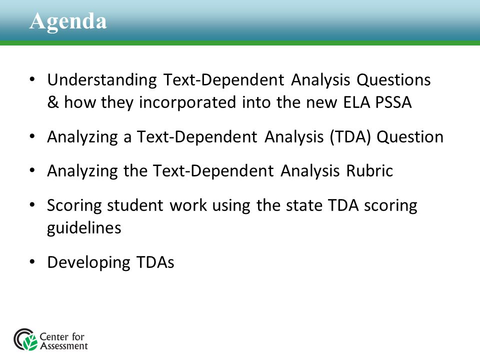 Agenda Understanding Text-Dependent Analysis Questions & how they incorporated into the new ELA PSSA.