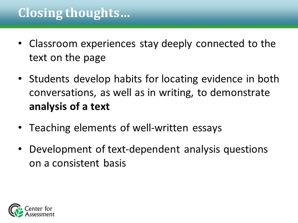 Closing thoughts… Classroom experiences stay deeply connected to the text on the page.