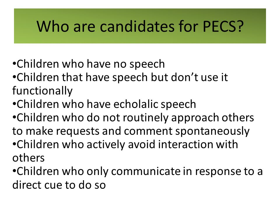 Who are candidates for PECS