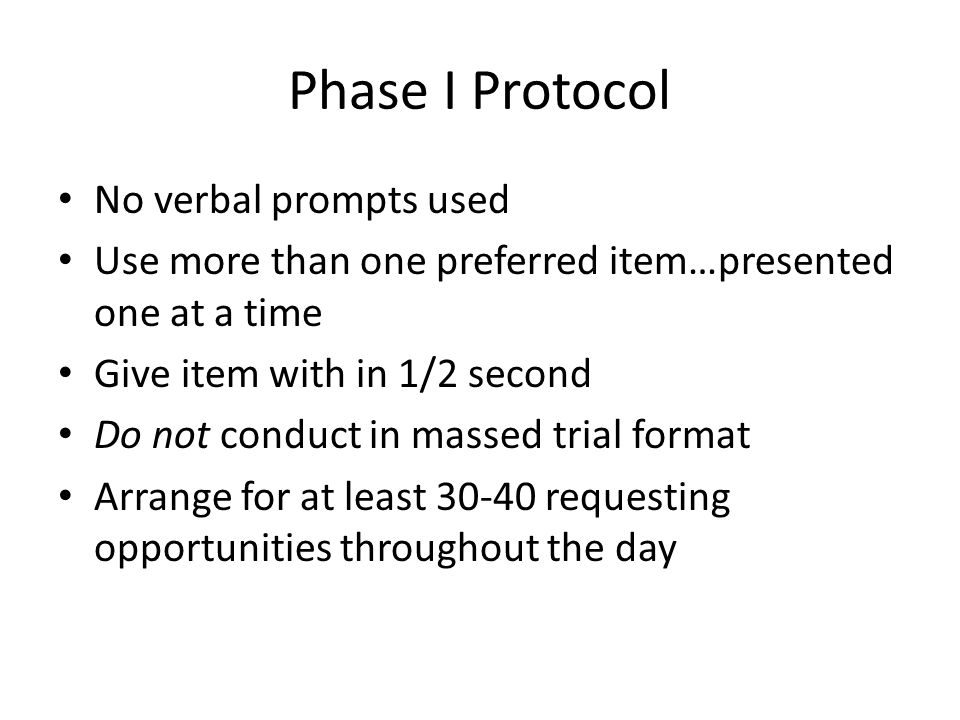 Phase I Protocol No verbal prompts used