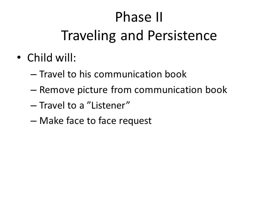 Phase II Traveling and Persistence