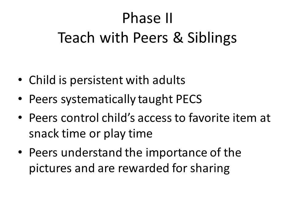 Phase II Teach with Peers & Siblings
