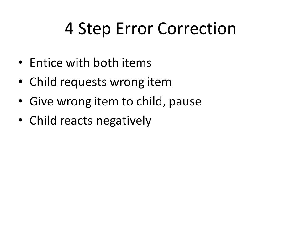 4 Step Error Correction Entice with both items
