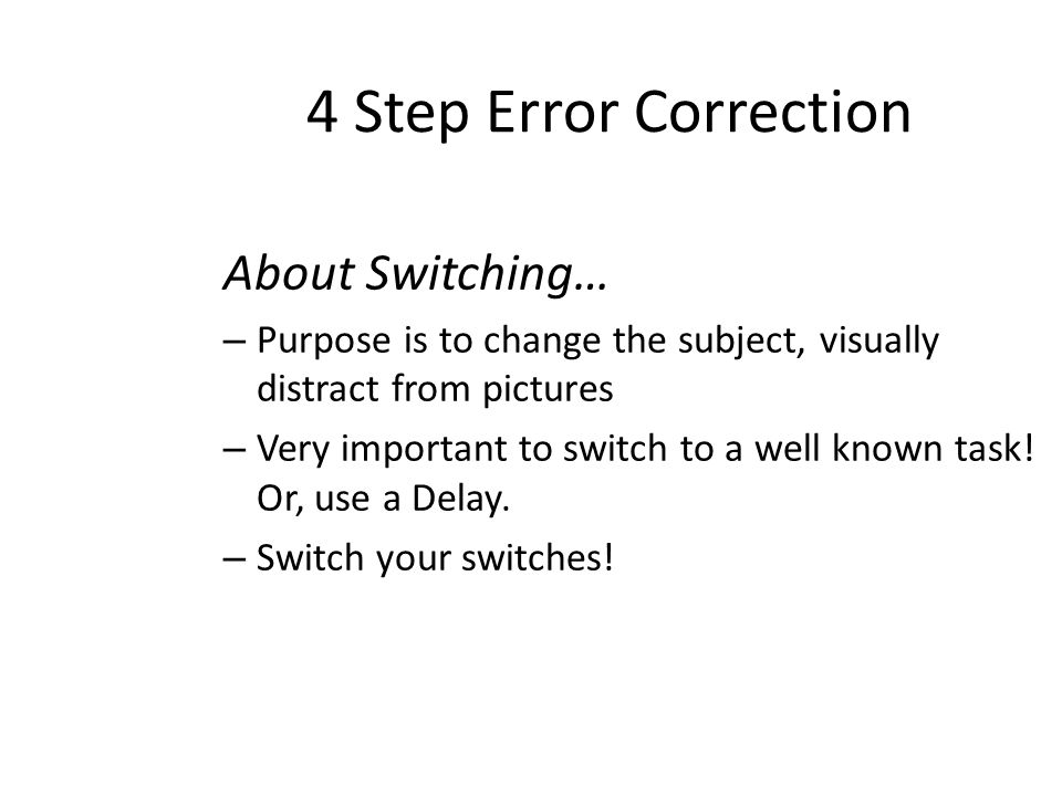 4 Step Error Correction About Switching…