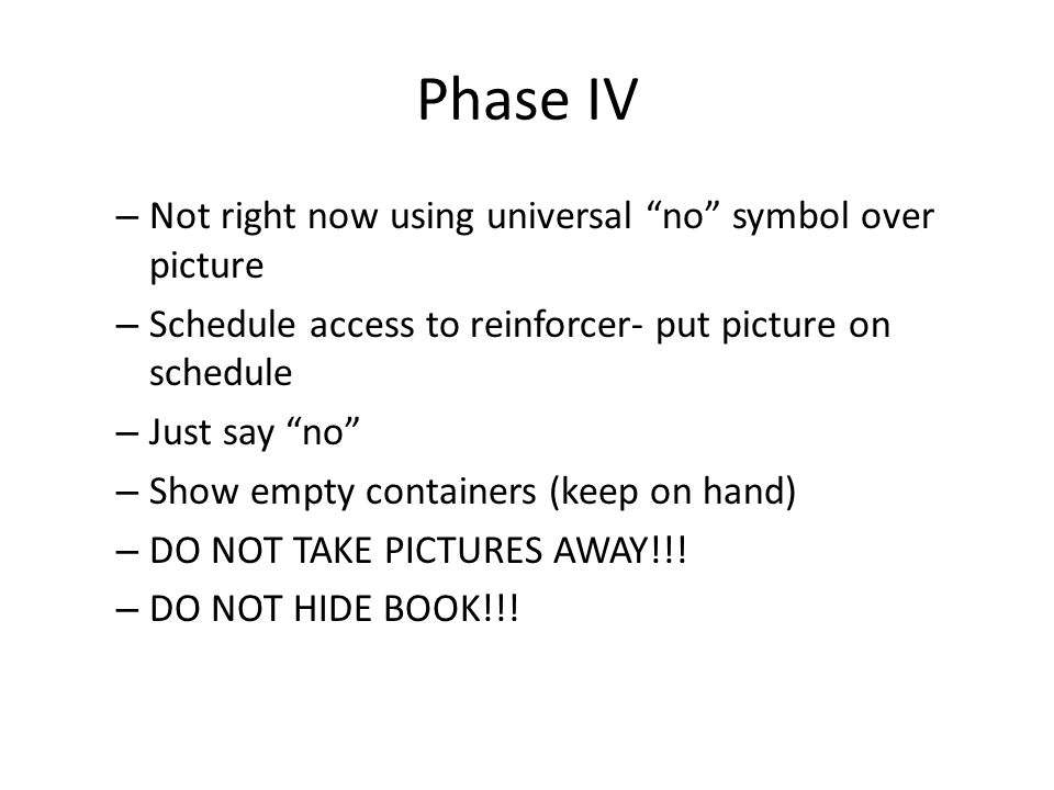 Phase IV Not right now using universal no symbol over picture