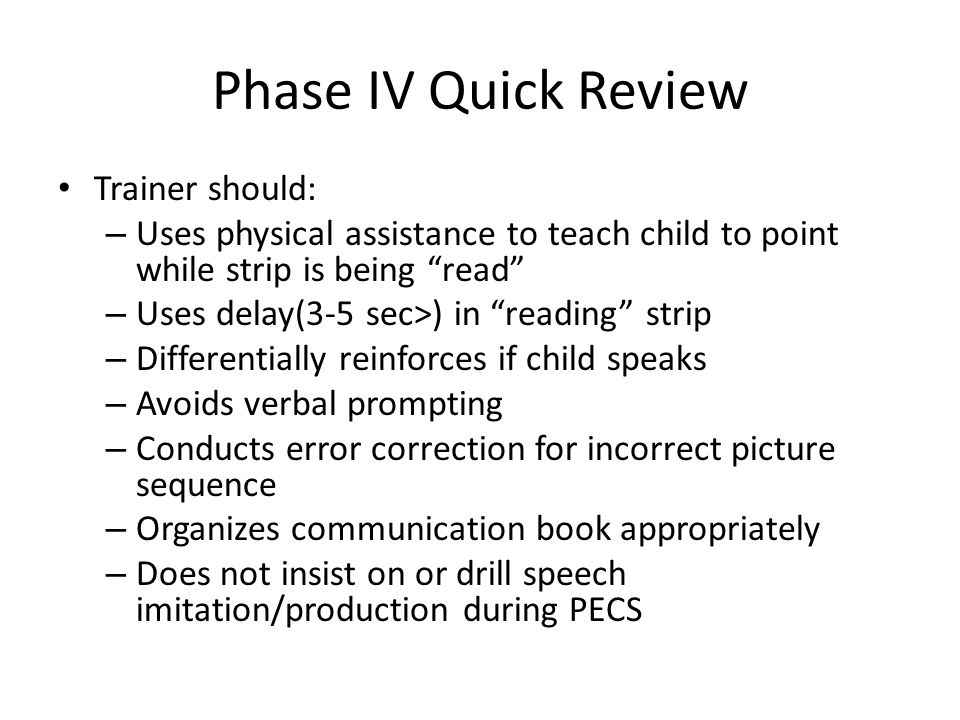 Phase IV Quick Review Trainer should: