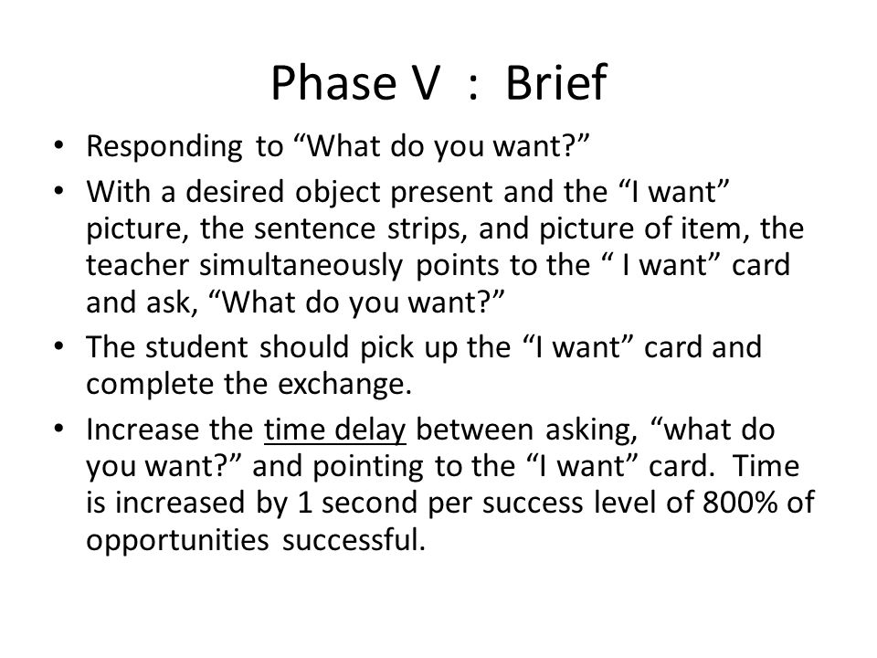 Phase V : Brief Responding to What do you want