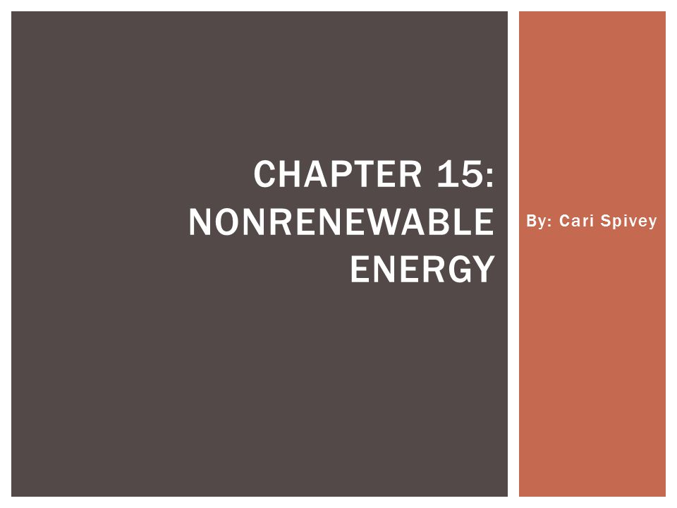 Chapter 15: Nonrenewable Energy