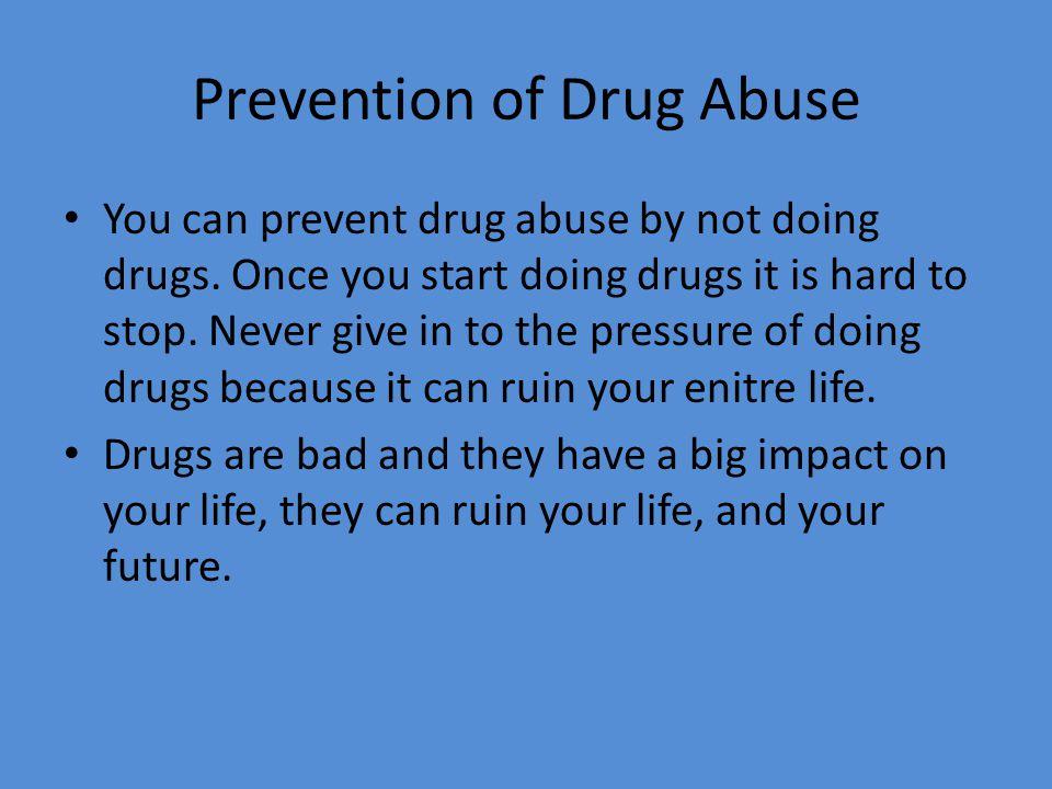 Prevention of Drug Abuse