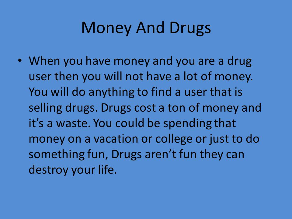 Money And Drugs