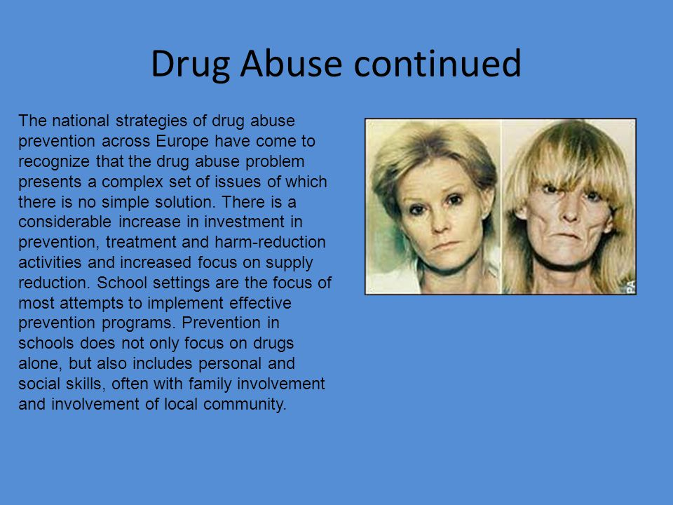 Drug Abuse continued