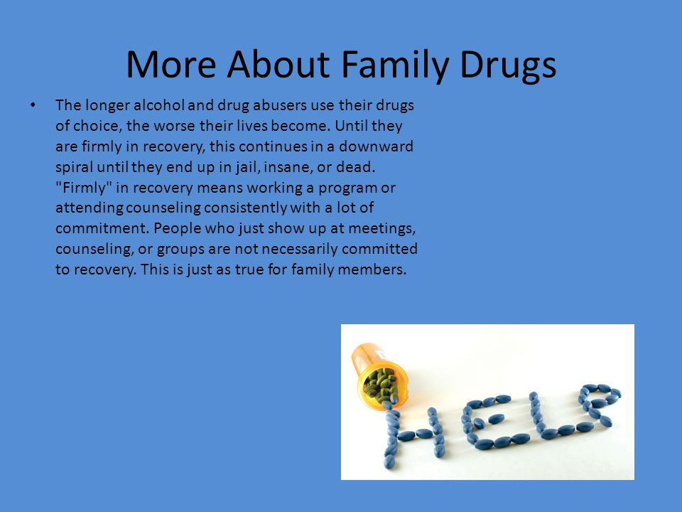 More About Family Drugs