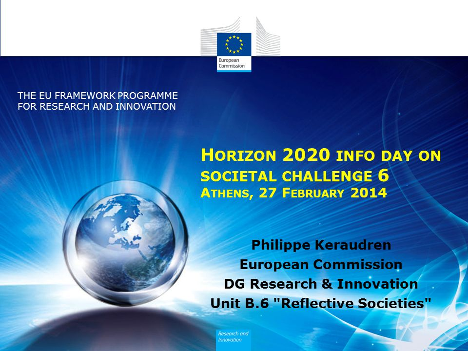 Horizon 2020 info day on societal challenge 6 Athens, 27 February 2014