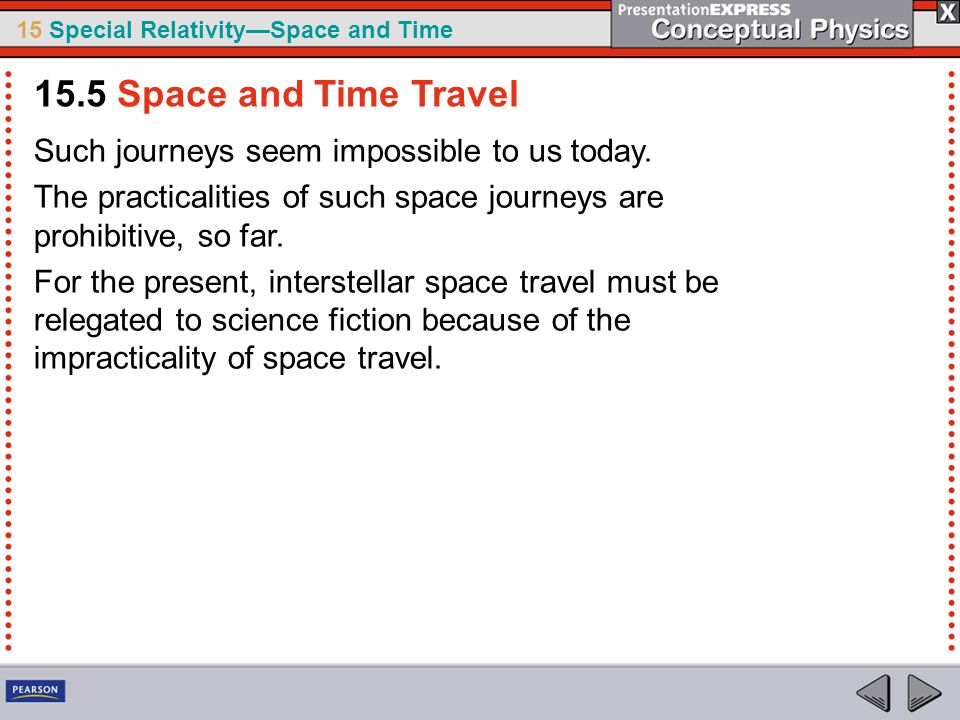 15.5 Space and Time Travel Such journeys seem impossible to us today.