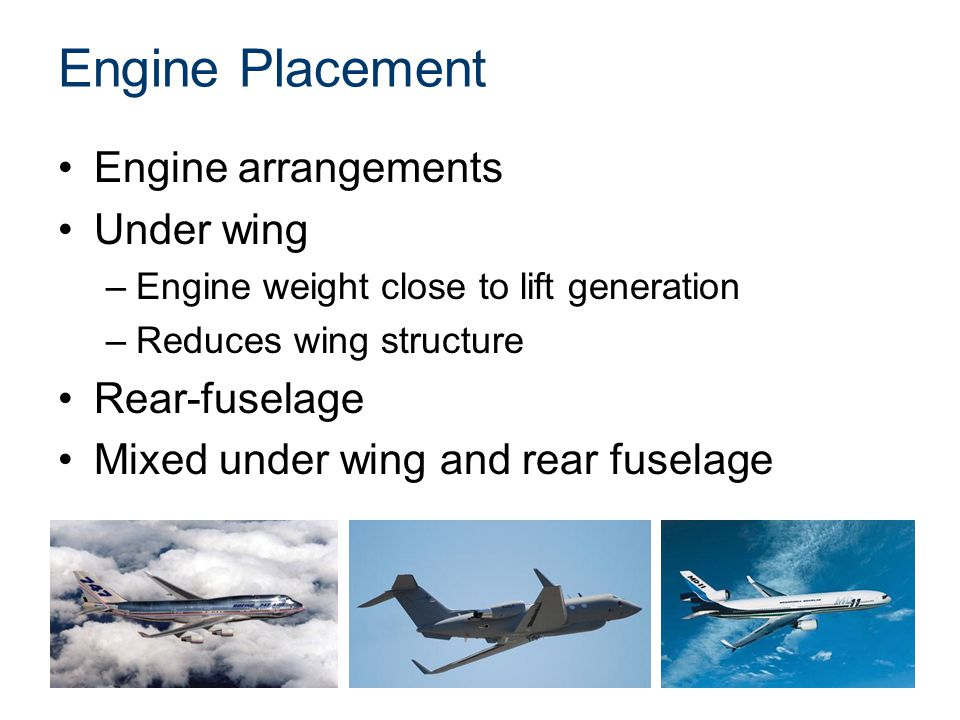 Engine Placement Engine arrangements Under wing Rear-fuselage