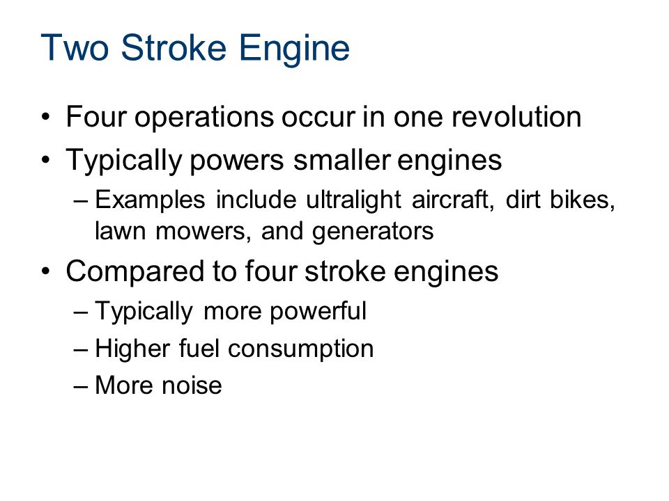 Two Stroke Engine Four operations occur in one revolution