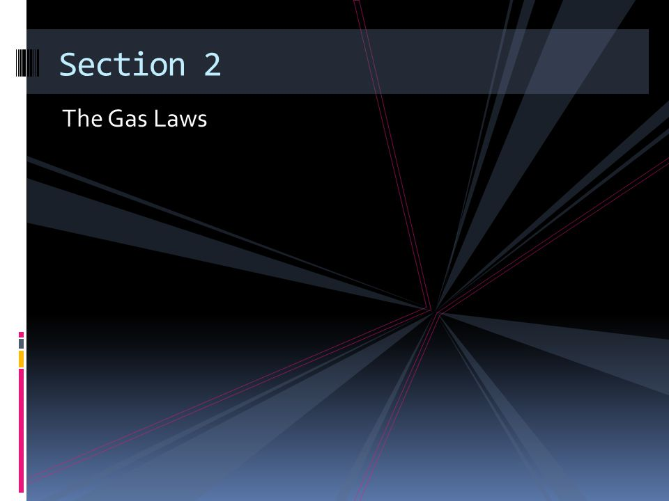 Section 2 The Gas Laws