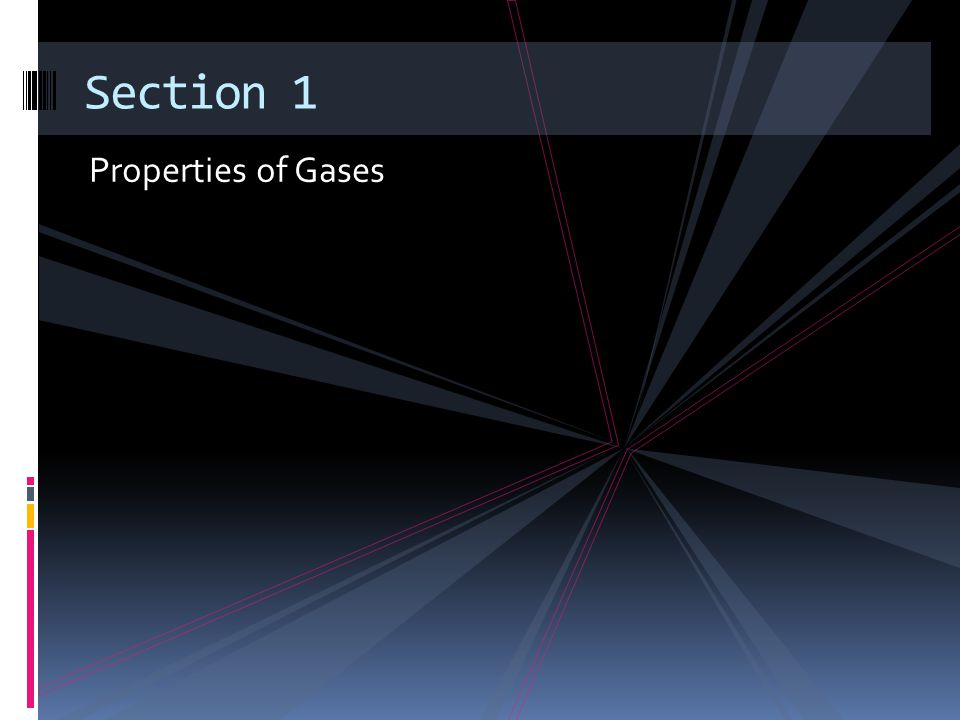 Section 1 Properties of Gases