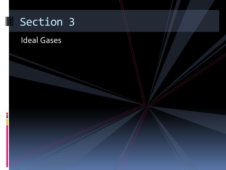 Section 3 Ideal Gases
