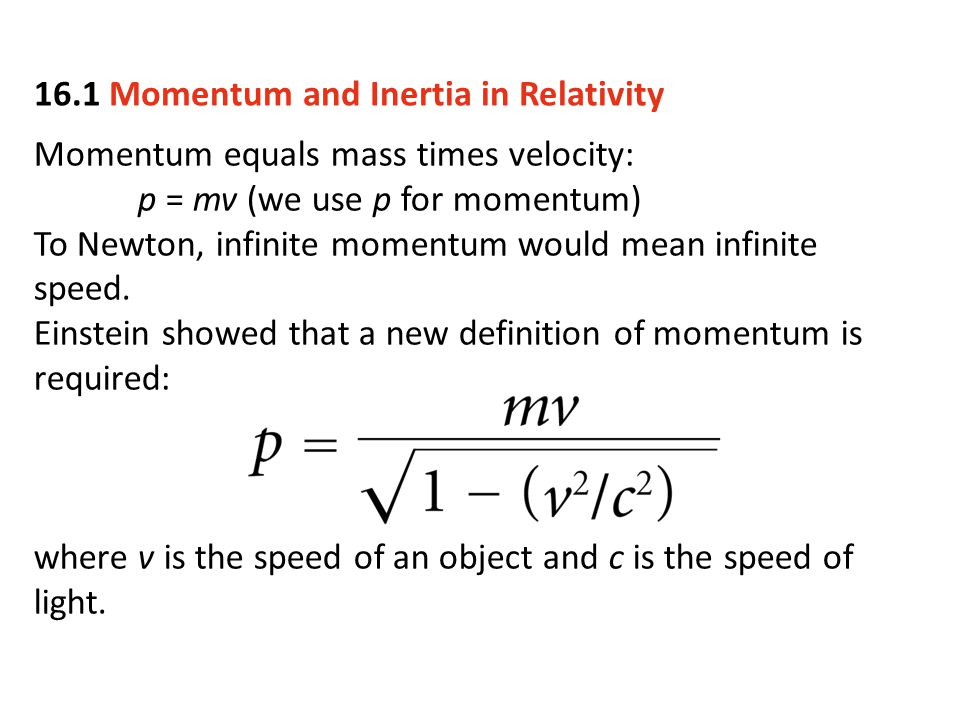 16.1 Momentum and Inertia in Relativity