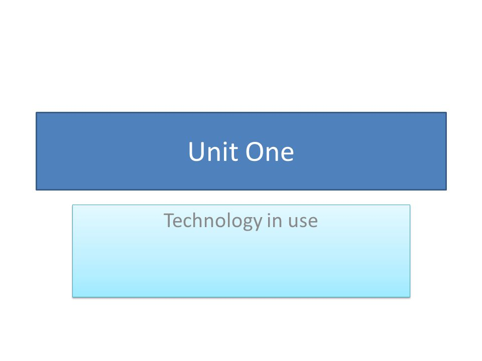 Unit One Technology in use