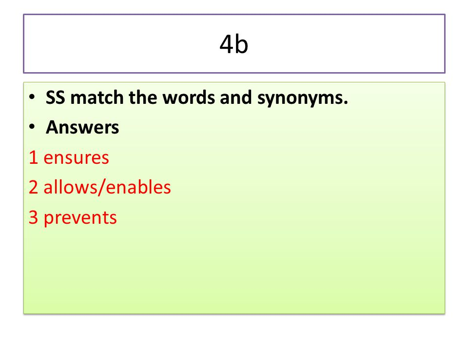 4b SS match the words and synonyms. Answers 1 ensures 2 allows/enables
