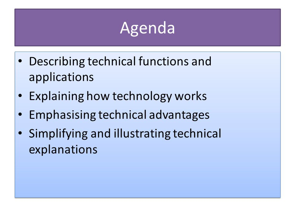 Agenda Describing technical functions and applications