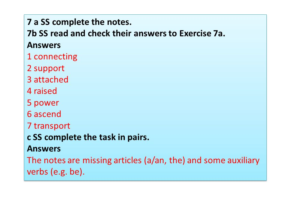 7 a SS complete the notes. 7b SS read and check their answers to Exercise 7a. Answers. 1 connecting.