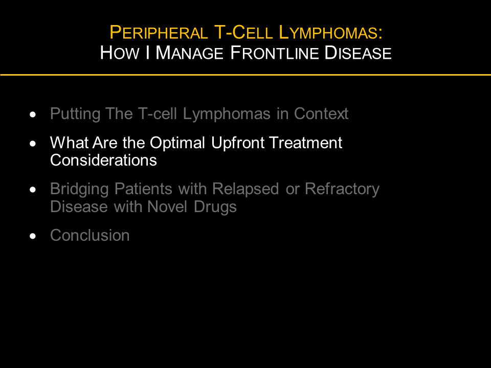 Peripheral T-Cell Lymphomas: How I Manage Frontline Disease