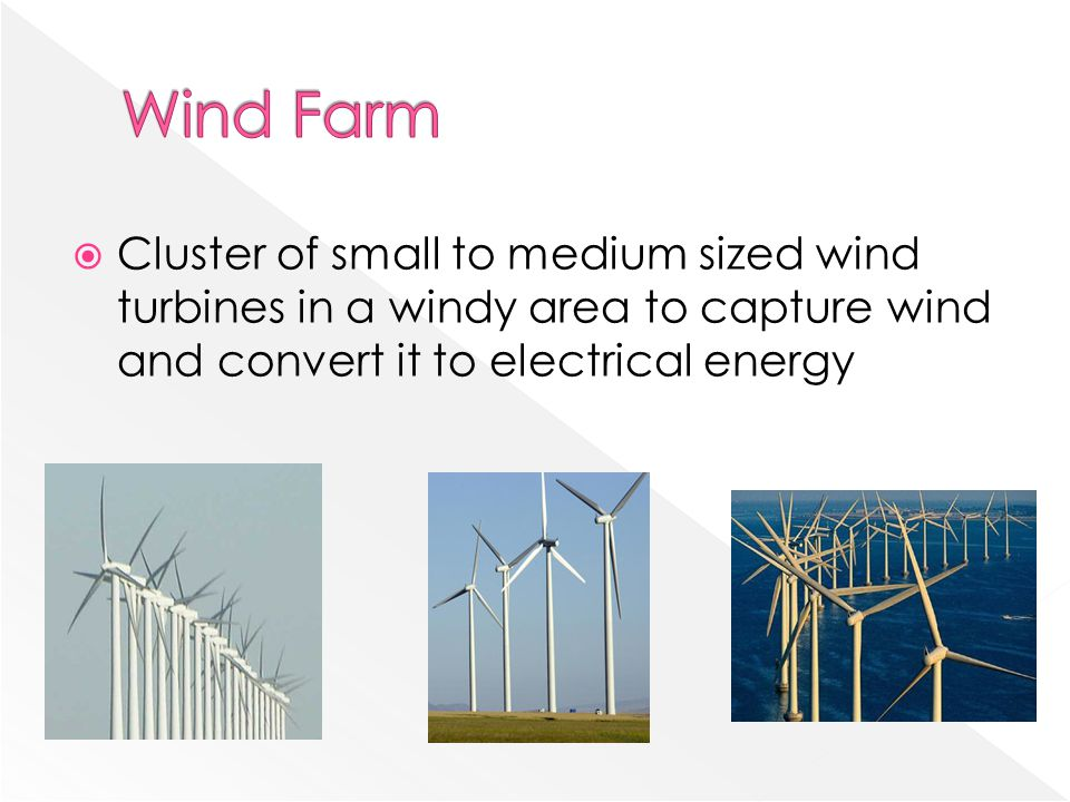 Wind Farm Cluster of small to medium sized wind turbines in a windy area to capture wind and convert it to electrical energy.